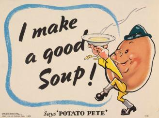 I Make a Good Soup Says Potato Pete Art.IWMPST6080